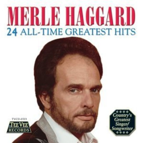 Merle Haggard - 24 All Time Greatest Hits