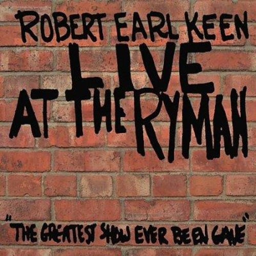 Robert Earl Keen - Robert Earl Keen: Live at the Ryman