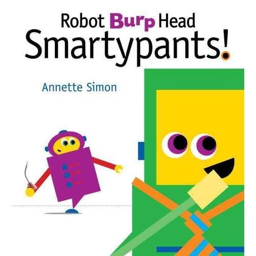 Robot Burp Head Smartypants!