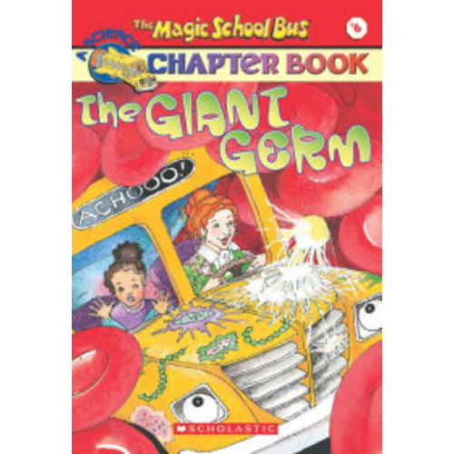 The Giant Germ (Magic School Bus Chapter Book Series #6)