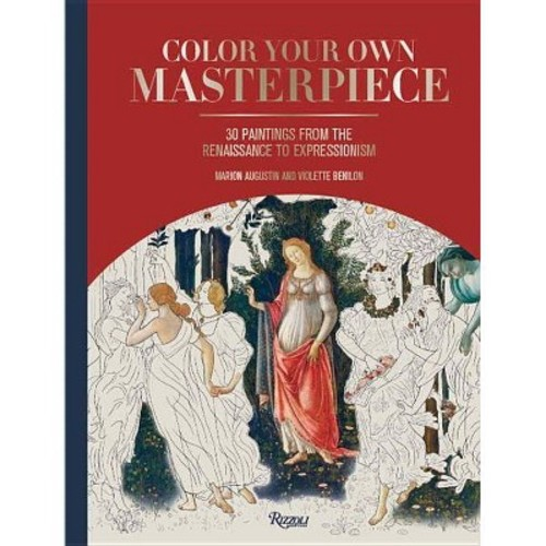 Color Your Own Masterpiece : 30 Paintings from the Renaissance to Expressionism (Hardcover) (Marion