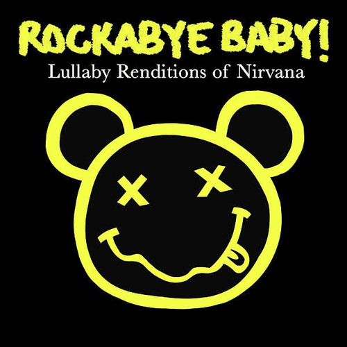 Rockabye Baby! Lullaby Renditions of Nirvana