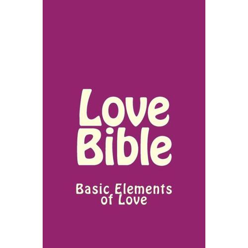 Love Bible: Basic Elements of Love