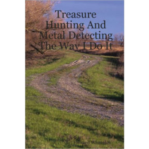 Treasure Hunting and Metal Detecting the Way I Do It