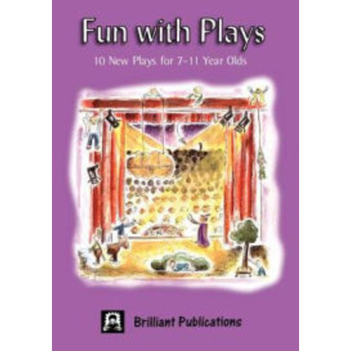 Fun With Plays: 10 New Plays for 7-11 Year Olds