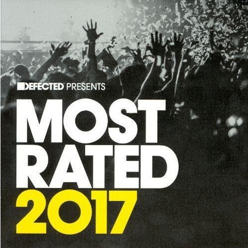 Defected Presents Most Rated 2017 [CD]