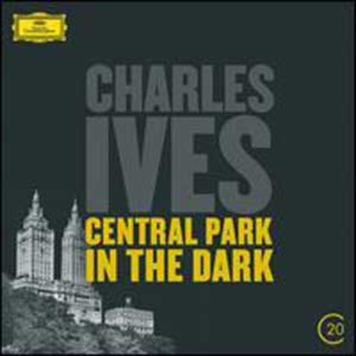 Charles Ives: Central Park in the Dark By New York Philharmonic (Audio CD)