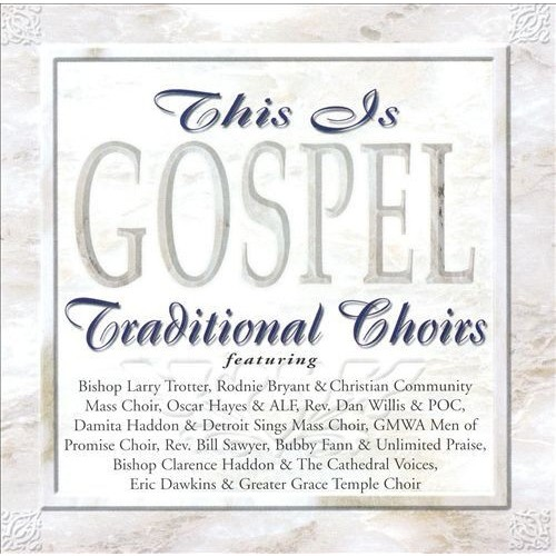 This Is Gospel-Traditional Choir CD (2003)