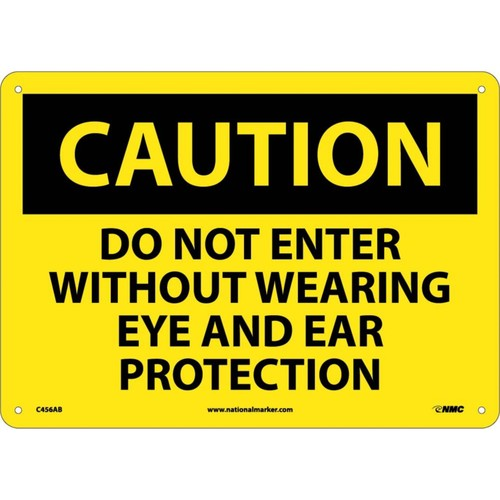 Caution Signs; Do Not Enter Without Wearing Eye And Ear Protection, 10X14, .040 Aluminum