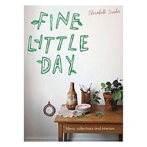 Fine Little Day: Ideas, Collections and Interiors (Paperback)