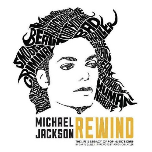 Michael Jackson Rewind : The Life & Legacy of Pop Music's King (Hardcover) (Daryl Easlea)