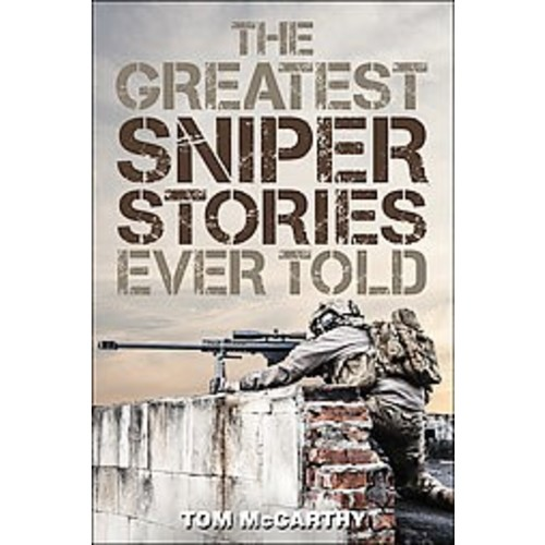 The Greatest Sniper Stories Ever Told (Paperback)