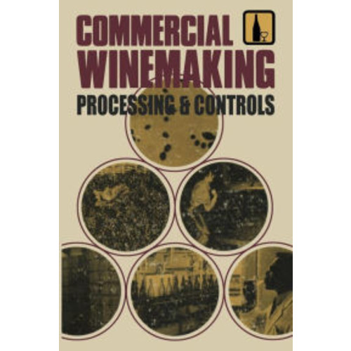 Commercial Winemaking: Processing and Controls