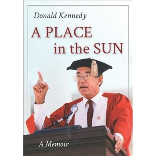 Place in the Sun : A Memoir (Hardcover) (Donald Kennedy)