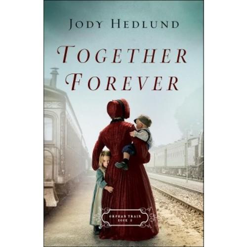 Together Forever (Paperback) (Jody Hedlund)