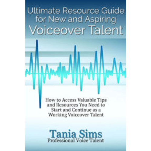 Ultimate Resource Guide for New and Aspiring Voiceover Talent