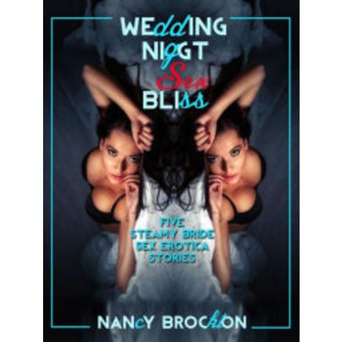Wedding Night Sex Bliss (Five Bride Sex Erotica Stories)