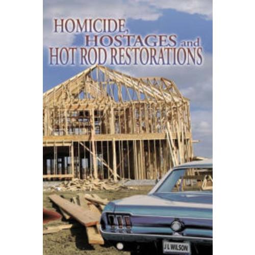 Homicide, Hostages, and Hot Rod Restoration