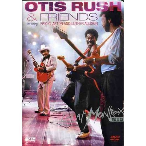 Otis Rush & Friends: Live At Montreux 1986 [DVD]