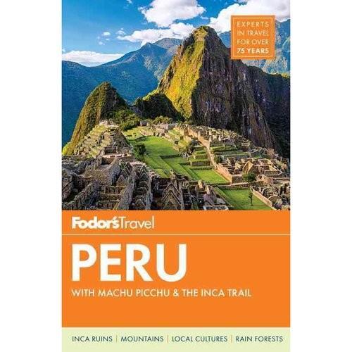 Fodor's Travel Peru: With Machu Picchu & the Inca Trail
