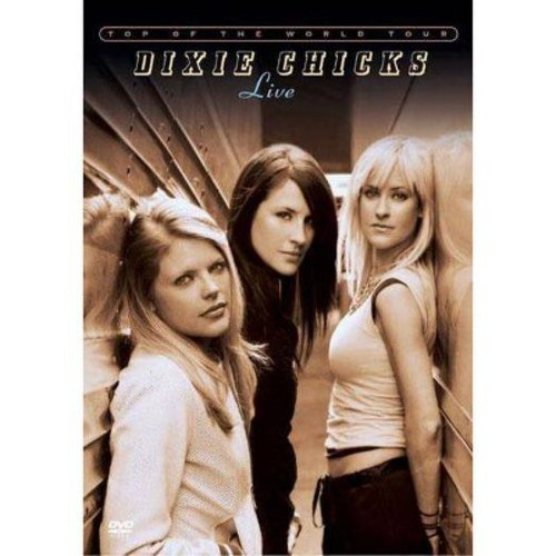 Dixie Chicks - Top of the World Tour Live