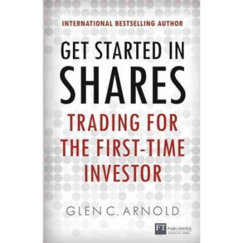 Get Started in Shares : Trading for the First-Time Investor (Paperback)