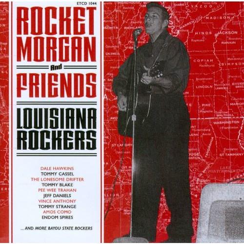 Rocket Morgan And Friends - Louisiana Rockers [CD]