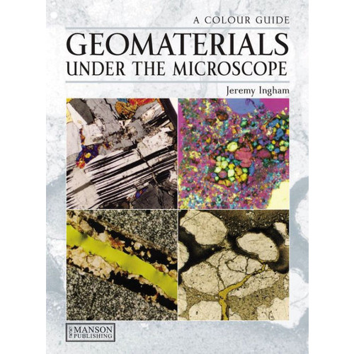 Geomaterials Under the Microscope / Edition 1