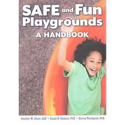 Safe and Fun Playgrounds: A Handbook (Paperback)