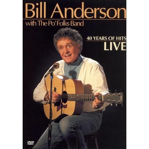 Bill Anderson: 40 Years of Hits, Live [DVD]