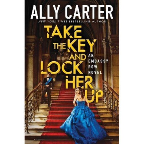 Take the Key and Lock Her Up (Paperback) (Ally Carter)