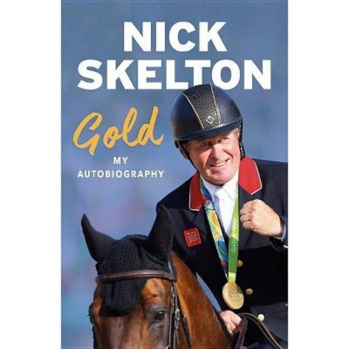 Gold : My Autobiography (Hardcover) (Nick Skelton)