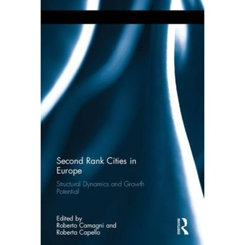Second-Rank Cities in Europe: Structural Dynamics and Growth Potential