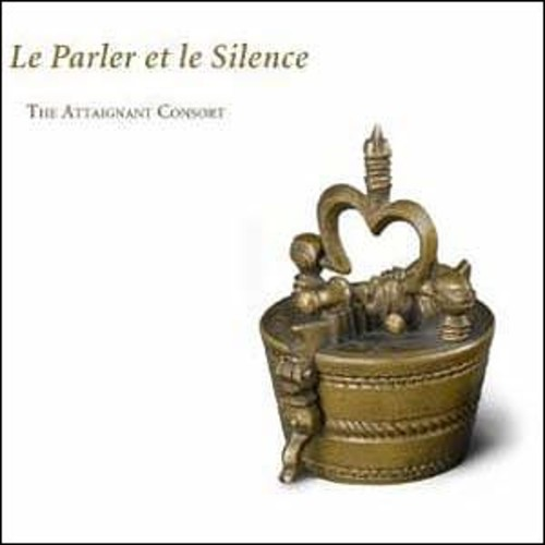 Le Parler et le Silence By Attaignant Consort (Audio CD)