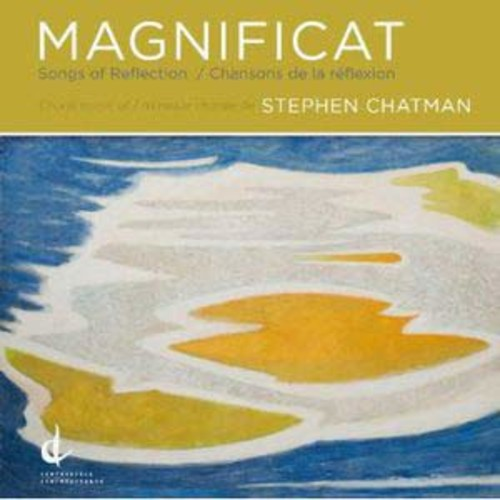 Stephen Chatman: Magnificat; Songs of Reflection By University of British Columbia Singers (Audio CD)