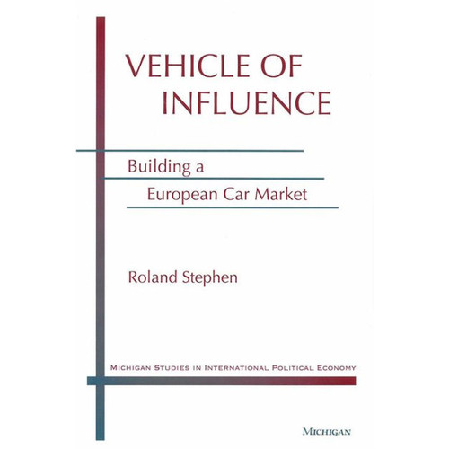 Vehicle of Influence: Building a European Car Market
