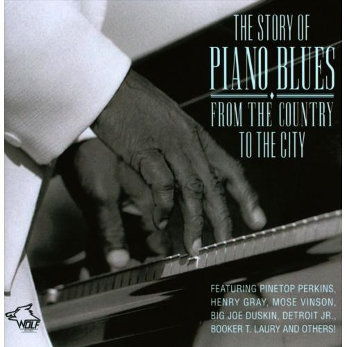 The Story of Piano Blues: From the Country to the City [CD]