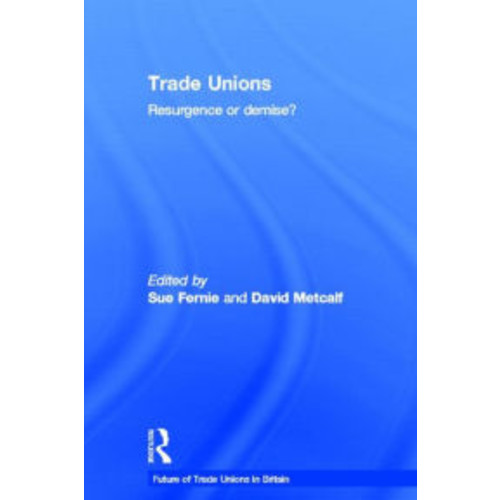 Trade Unions: Resurgence or Demise?