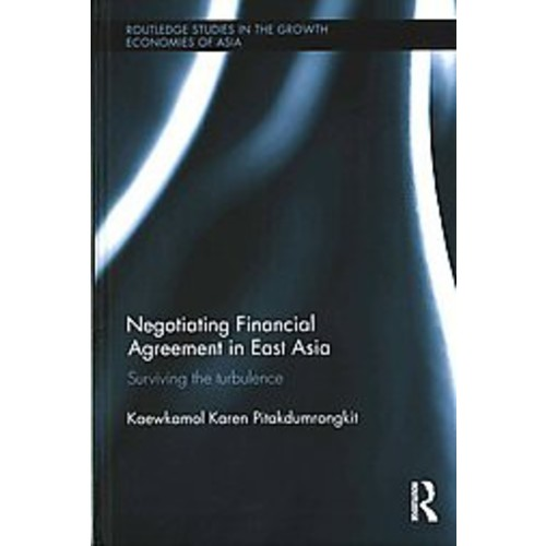 Negotiating Financial Agreement in East Asia: Surviving the Turbulence