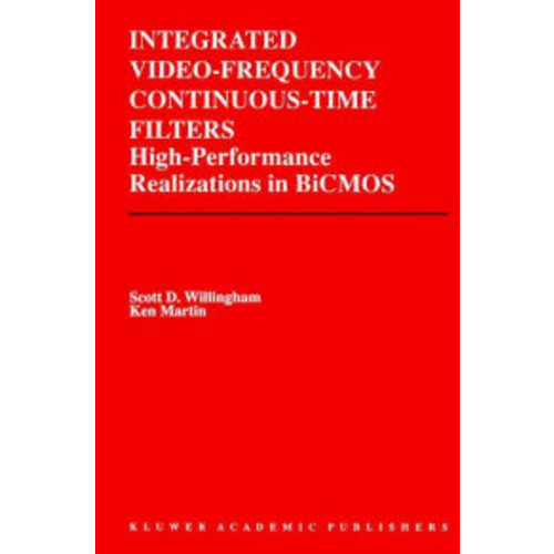 Integrated Video-Frequency Continuous-Time Filters: High-Performance Realizations in BiCMOS / Edition 1