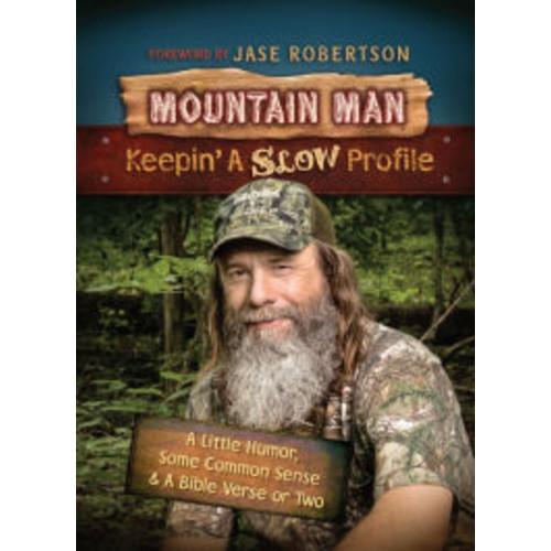 Mountain Man: Keepin' a Slow Profile