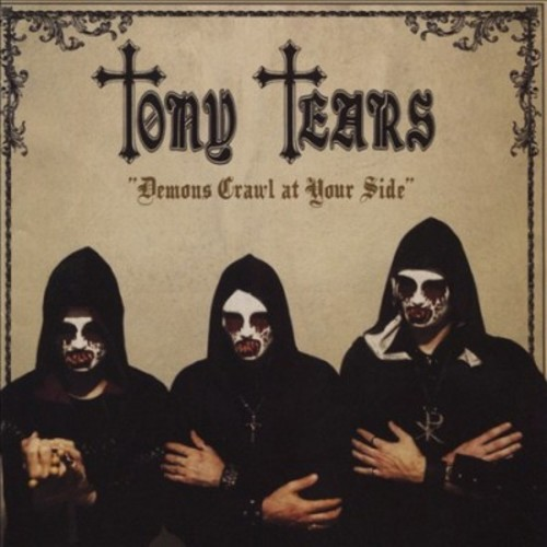 Tony Tears - Demons Crawl At Your Side (CD)