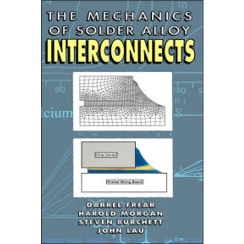 Mechanics of Solder Alloy Interconnects / Edition 1
