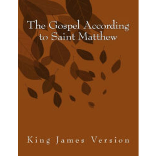 The Gospel According to Saint Matthew: King James Version