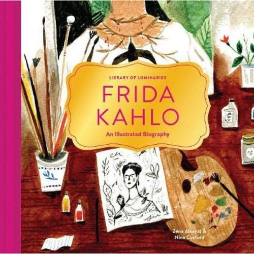 Frida Kahlo : An Illustrated Biography (Hardcover) (Zena Alkayat)