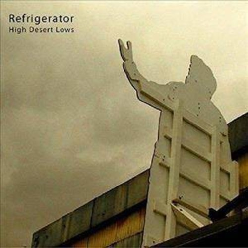 Refrigerator - High Desert Lows (CD)