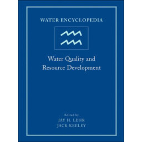 Water Encyclopedia: Water Quality and Resource Development / Edition 1