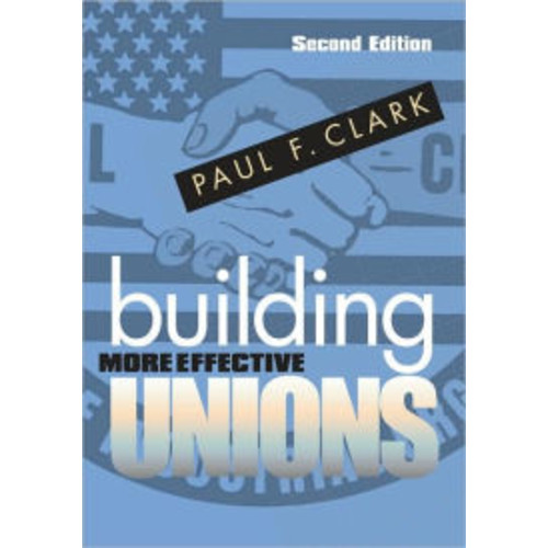 Building More Effective Unions / Edition 2