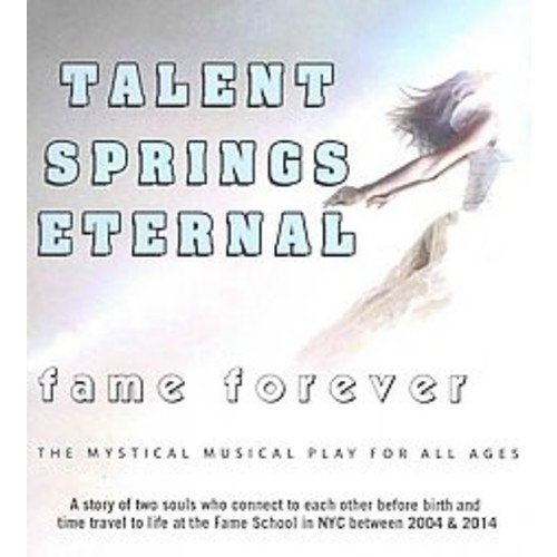 Talent Springs Eternal : Fame Forever, Audio Theater Edition (CD/Spoken Word) (David De Silva & Ben H.