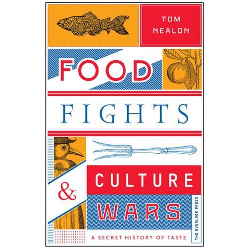 Food Fights & Culture Wars: A Secret History of Taste